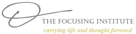 The Focusing Institute - Carrying Life and Thought Forward